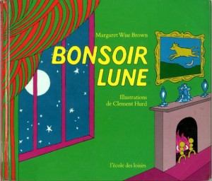 Bonsoir Lune – Margaret Wise Brown, ill. Clément Hird