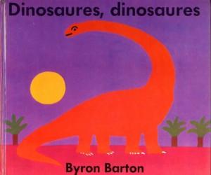 Dinosaures, dinosaures – Byron Barton