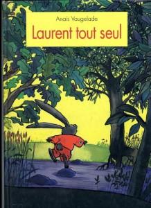 Laurent tout seul - Anaïs Vaugelade
