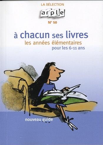 A chacun ses livres / les années élémentaires (sélection n° 50 pour les 6-11 ans)