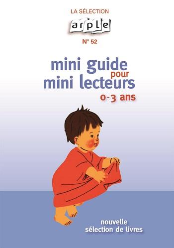 Mini Guide pour mini lecteurs de 0 à 3 ans par l'ARPLE